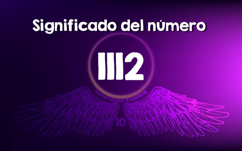 Significado del número 1112