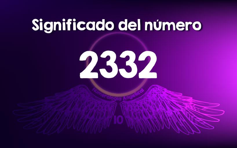 Significado del número 2332