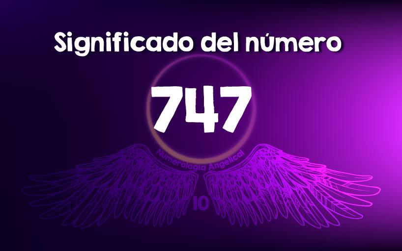 Significado del número 747